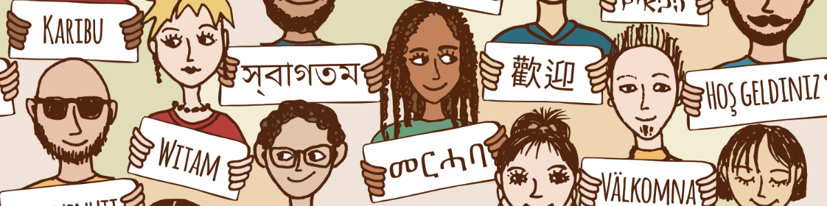 Banner image – an illustrated image of many people from different cultures, each holding up a sign with writing in different languages.