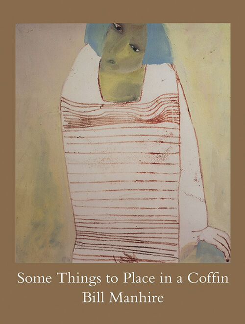 Some Things to Place in a Coffin by Bill Manhire