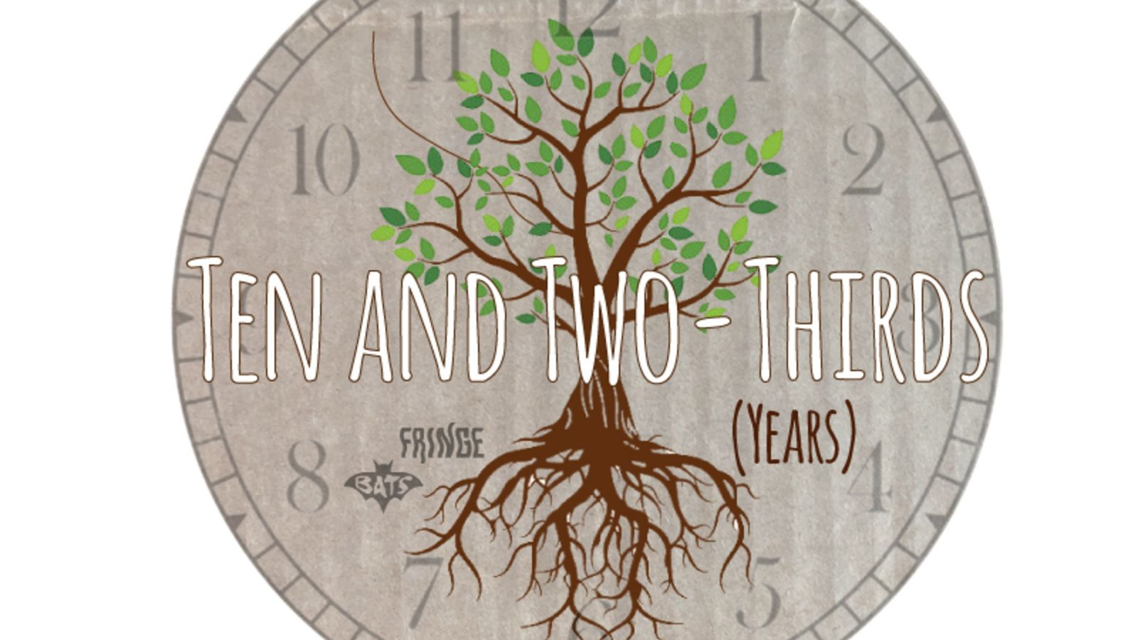 Ten and Two Thirds (Years)