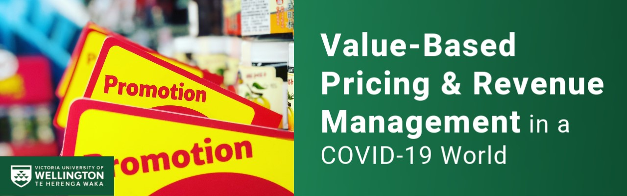 Webinar Value Based Pricing And Revenue Management In A Covid 19 World Wellington School Of Business And Government Victoria University Of Wellington