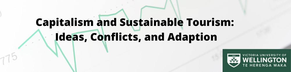 Capitalism and Sustainable Tourism: Ideas, Conflicts and Adaption