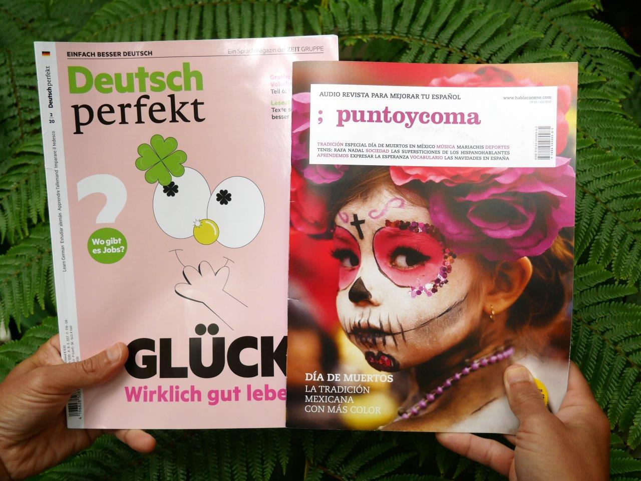 Deutsch Perfekt magazine for German learners and ; puntoycoma magazines for Spanish learners.