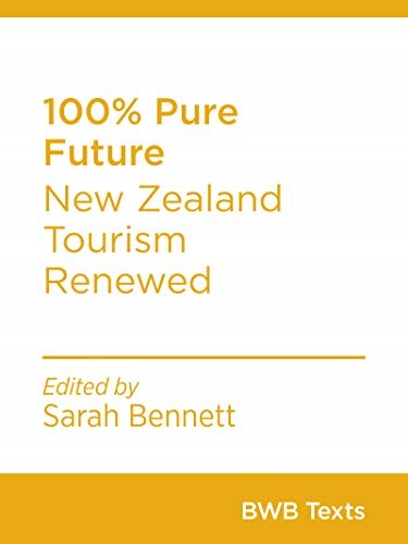 Book cover for 100% Pure Future New Zealand Tourism Renewed