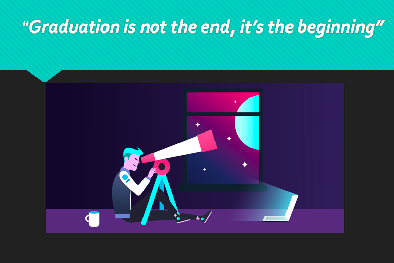 "A computer graphic of a person looking through a telescope out a window, with text that reads ""Graduation is not the end, it's the beginning""."