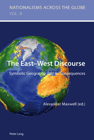 Cover of The East-West Discourse: Symbolic geography and its consequences