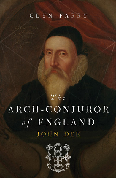 Cover of The Arch-Conjuror of England, John Dee