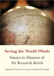 Seeing the World Whole - Essays in Honour of Sir Kenneth Keith